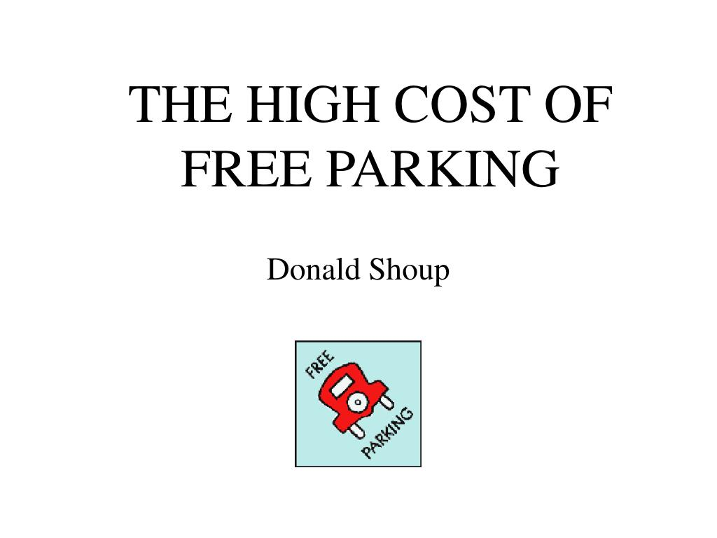 the high cost of free parking l.