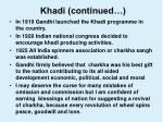 khadi continued