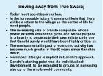 moving away from true swaraj
