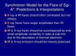 synchrotron model for the flare of sgr a predictions interpretations