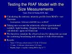 testing the riaf model with the size measurements