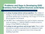 problems and gaps in developing ghg inventory from fugitive sources cold flare
