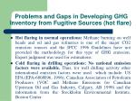 problems and gaps in developing ghg inventory from fugitive sources hot flare