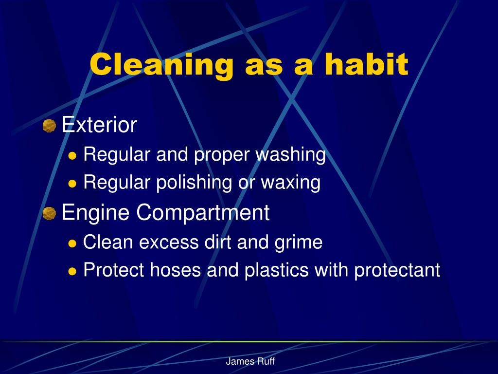 Cleaning as a habit