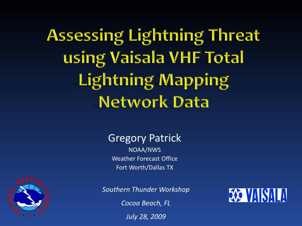assessing lightning threat using vaisala vhf total lightning mapping network data l.