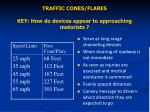 traffic cones flares key how do devices appear to approaching motorists