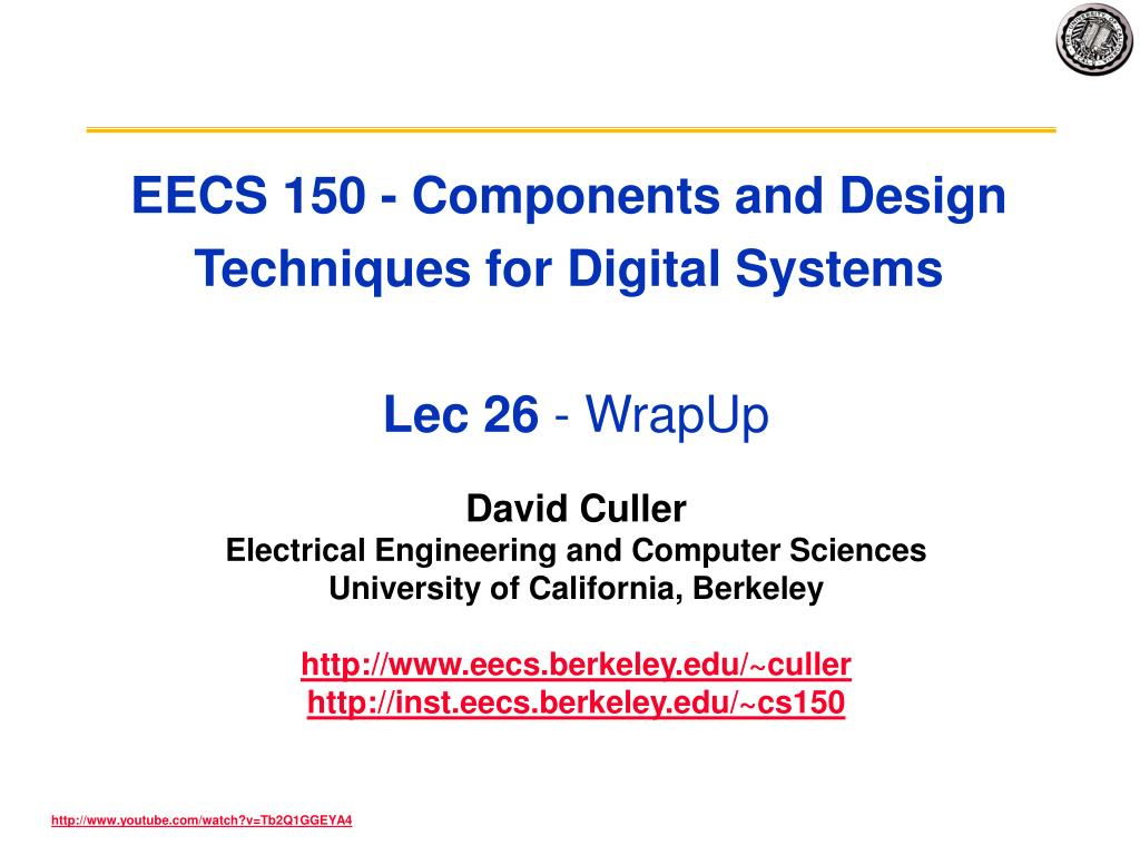 eecs 150 components and design techniques for digital systems lec 26 wrapup l.