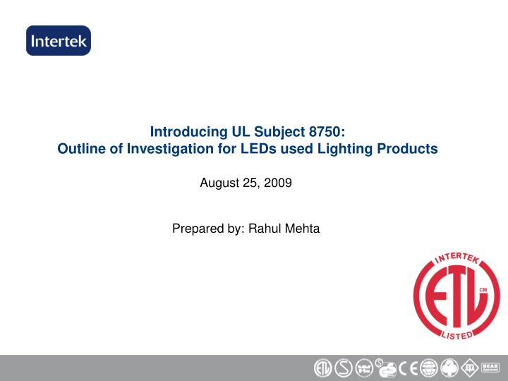 introducing ul subject 8750 outline of investigation for leds used lighting products n.