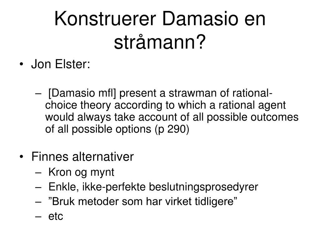Konstruerer Damasio en stråmann?