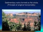 sedimentary rocks formed as flat strata principle of original horizontality