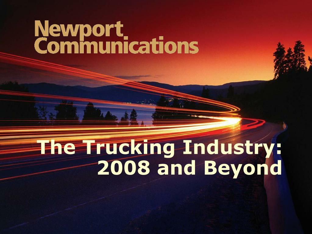 the trucking industry 2008 and beyond l.