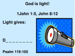 god is light 1john 1 5 john 8 12