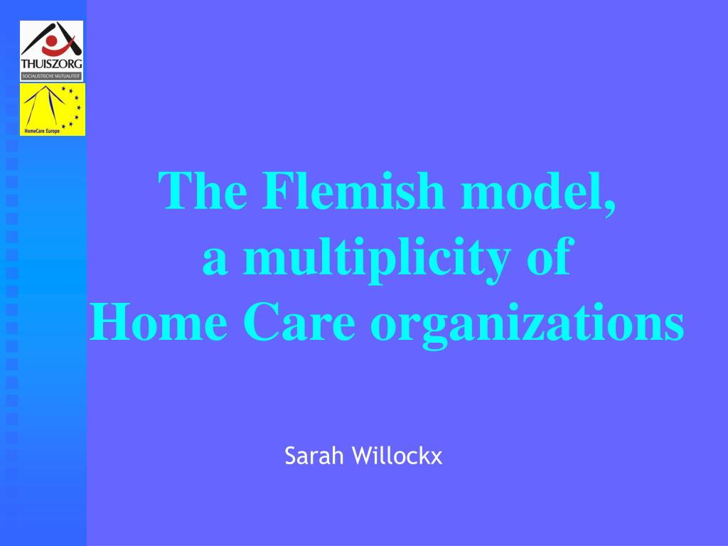 the flemish model a multiplicity of home care organizations l.