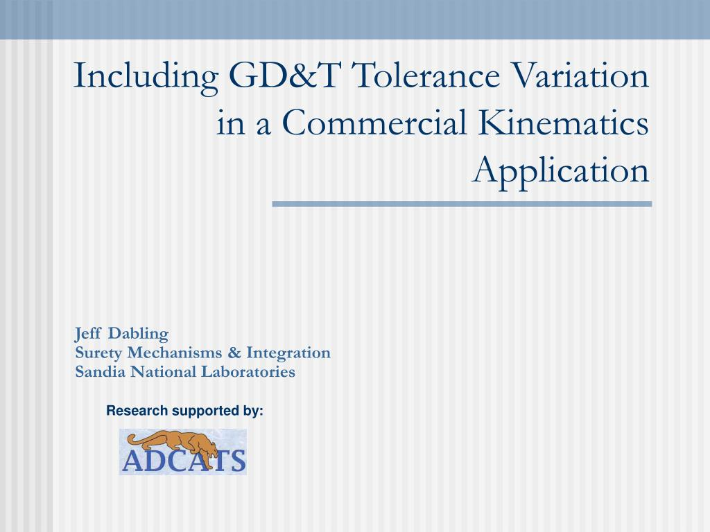 including gd t tolerance variation in a commercial kinematics application l.