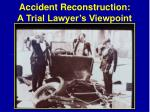 accident reconstruction a trial lawyer s viewpoint