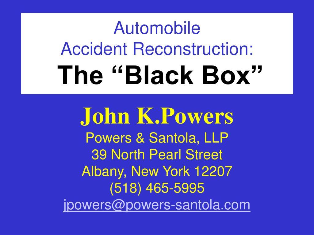 automobile accident reconstruction the black box l.