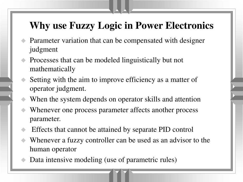 PPT - Why use Fuzzy Logic in Power Electronics PowerPoint