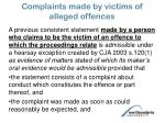 complaints made by victims of alleged offences