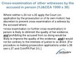 cross examination of other witnesses by the accused in person yj cea 1999 s 36