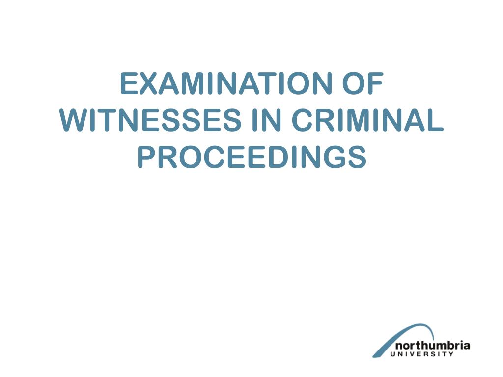 examination of witnesses in criminal proceedings l.