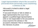 legal representation where the accused is prevented from personally cross examining a witness s 38