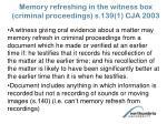 memory refreshing in the witness box criminal proceedings s 139 1 cja 2003