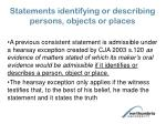 statements identifying or describing persons objects or places