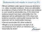 statements not made in court s 31