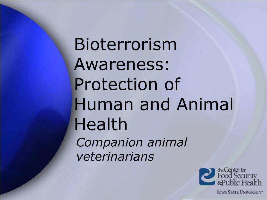 bioterrorism awareness protection of human and animal health l.