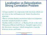 localization vs delocalization strong correlation problem