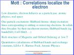 mott correlations localize the electron16