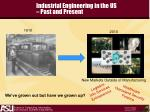 industrial engineering in the us past and present