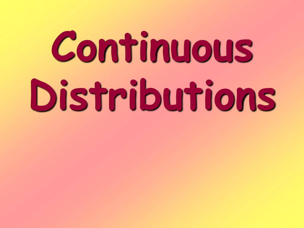 continuous distributions l.