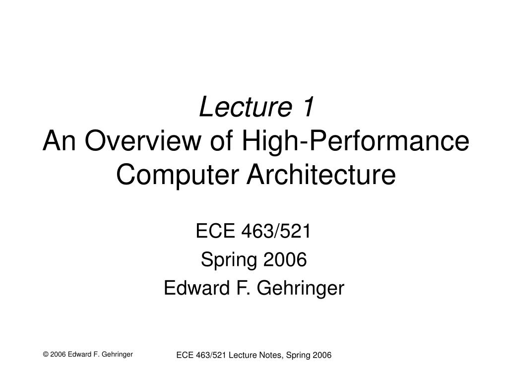 lecture 1 an overview of high performance computer architecture l.