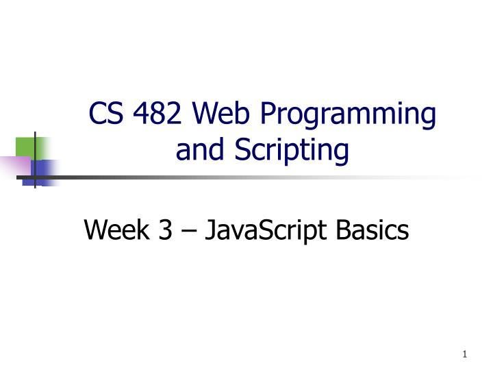 cs 482 web programming and scripting n.