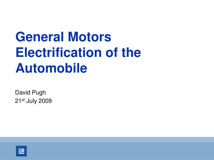 General motors electrification of the automobile
