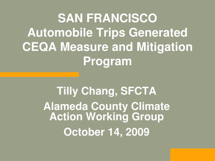 Tilly chang sfcta alameda county climate action working group october 14 2009