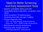 need for better screening and early assessment tools