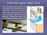 limit the open sash area