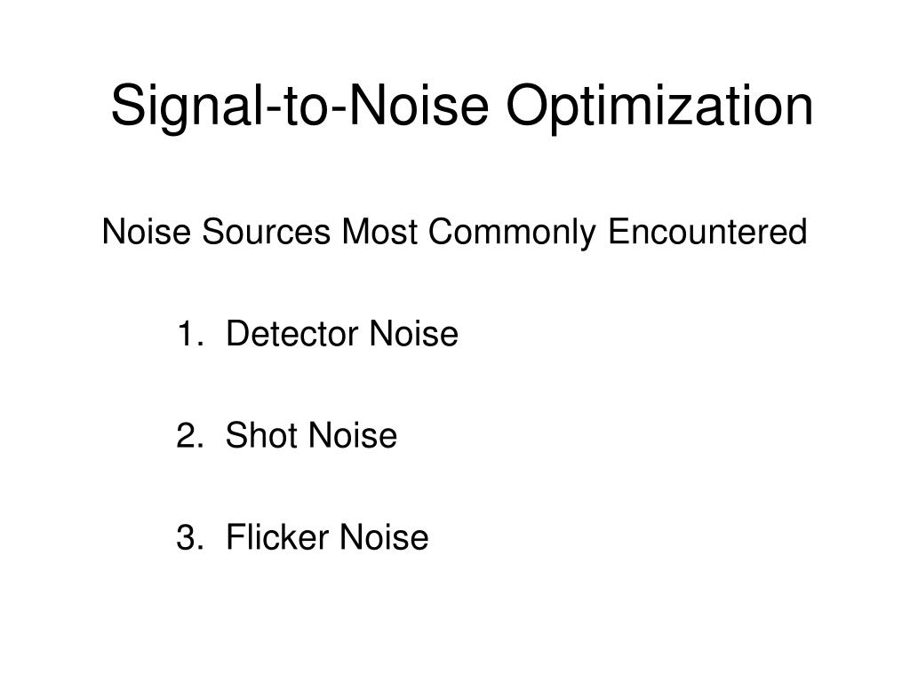 signal to noise optimization l.
