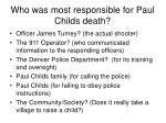 who was most responsible for paul childs death
