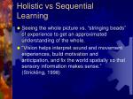 holistic vs sequential learning