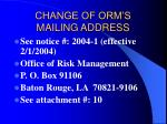 change of orm s mailing address
