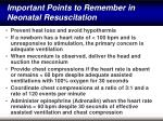 important points to remember in neonatal resuscitation