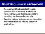 respiratory distress and cyanosis56