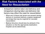 risk factors associated with the need for resuscitation12