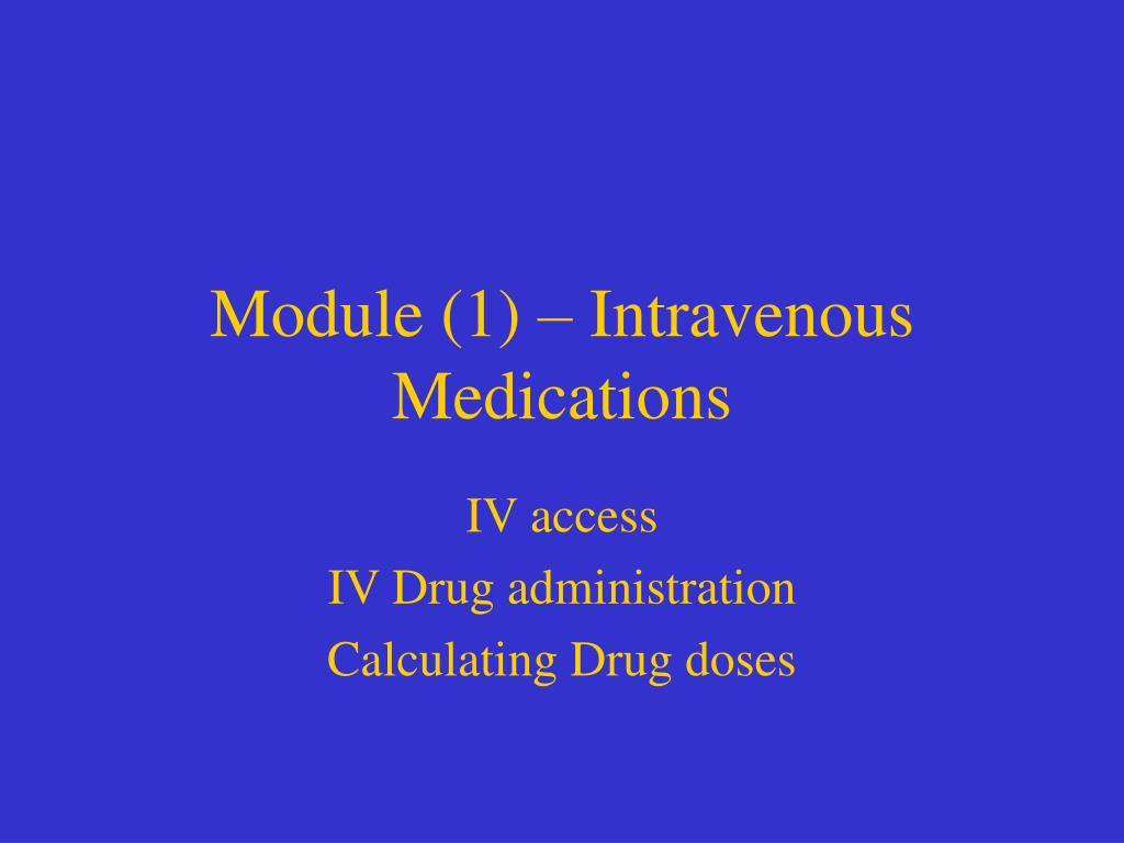 module 1 intravenous medications l.