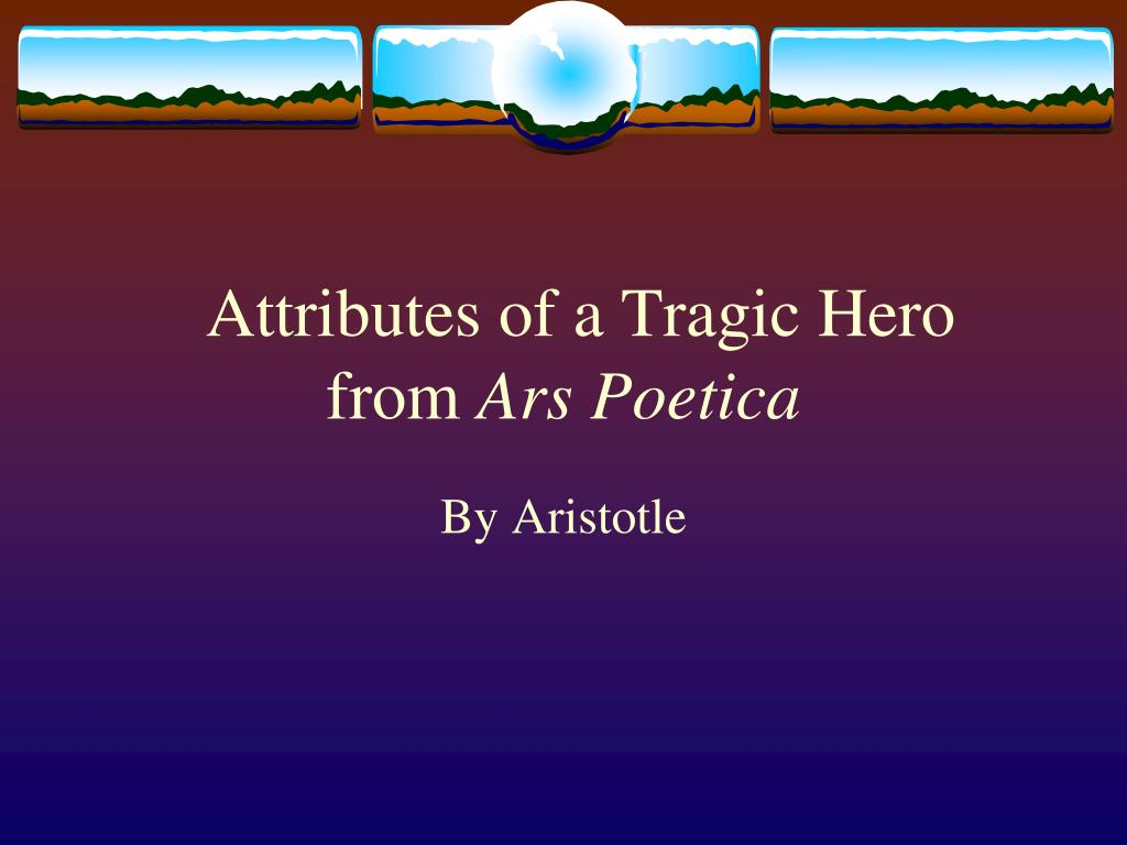 attributes of a tragic hero from ars poetica l.
