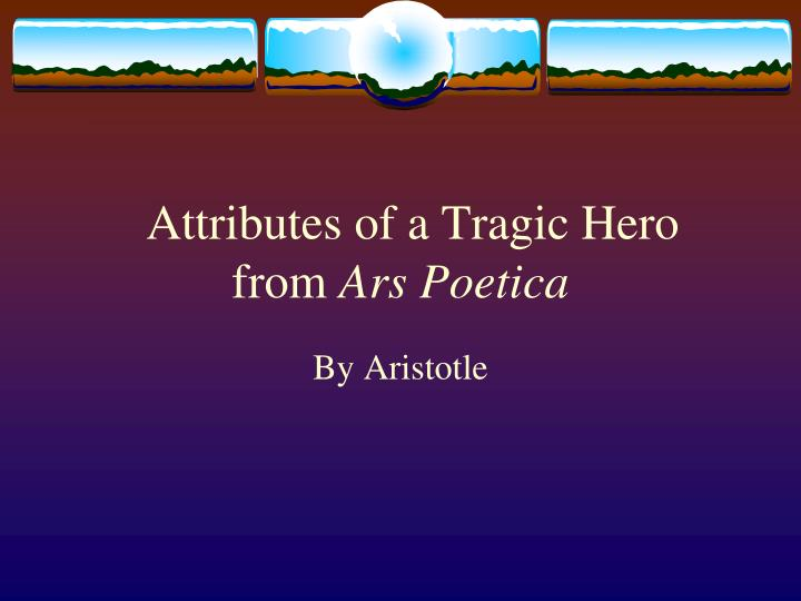 an analysis of tragic hero in middle ages Unit 1: literature of the anglo-saxons and the middle ages  character analysis take students to computer lab and conduct a chaucer webquest use software to  him a tragic hero how can i use the writing process to prove that the main character is a tragic hero.