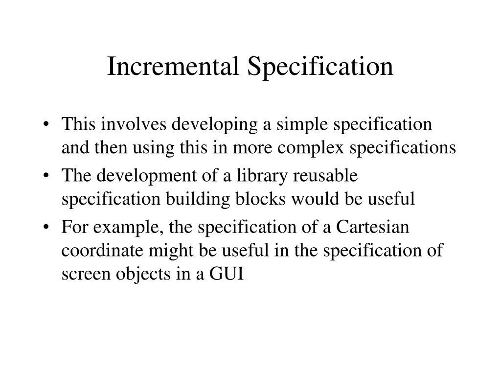 Incremental Specification